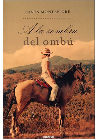 A La Sombra Del Ombú, Santa Montefiori.