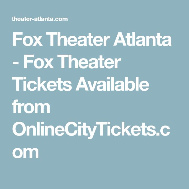 Fox Theater Atlanta - Fox Theater Tickets Available from OnlineCityTickets.com