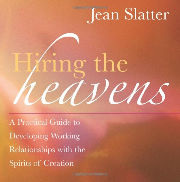 Amazon.com: Hiring the Heavens: A Practical Guide to Developing Working Relationships with the Spirits of Creation (9781577315124): Jean Slatter: Books