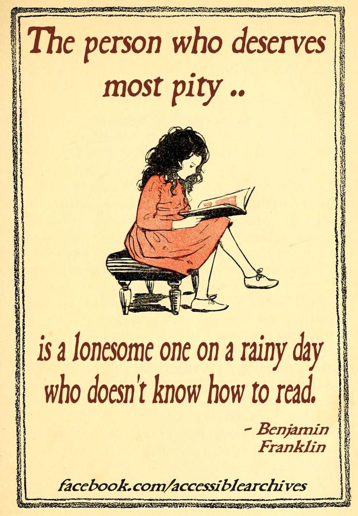 """""""La persona que es más digna de lastima.. es la que está sola en un dia lluvioso y que no sabe leer."""" One of our favorite quotes from Ben Franklin, publisher of The Pennsylvania Gazette."""