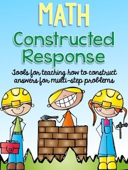 Math Constructed Response-Teach students HOW to solve and answer multi-step questions and give them multiple opportunities to practice in ALL domains. $