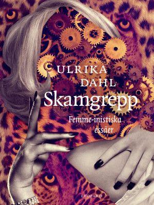 Skamgrepp - Ulrika Dahl