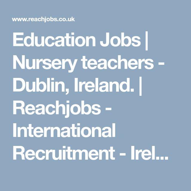 Education Jobs | Nursery teachers - Dublin, Ireland. | Reachjobs - International Recruitment - Ireland and UK