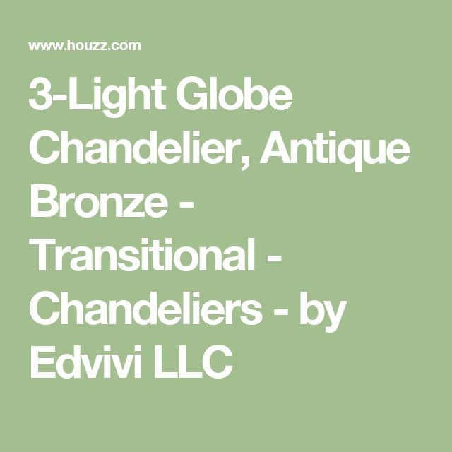 3-Light Globe Chandelier, Antique Bronze - Transitional - Chandeliers - by Edvivi LLC