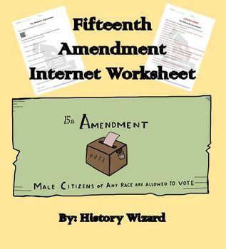 Students will gain a basic understanding of the Fifteenth Amendment through an easy to follow webquest. Please check out the website by clicking on the link below:http://www.ducksters.com/history/us_government/fifteenth_amendment.phpClick here to view the website.The webquest contains 10 questions and an answer key is included for the teacher.