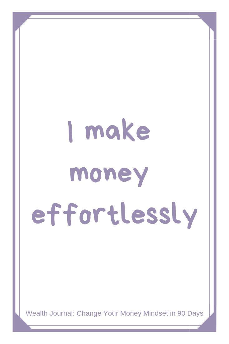 """""""I make money effortlessly"""" Wealth affirmation to …"""