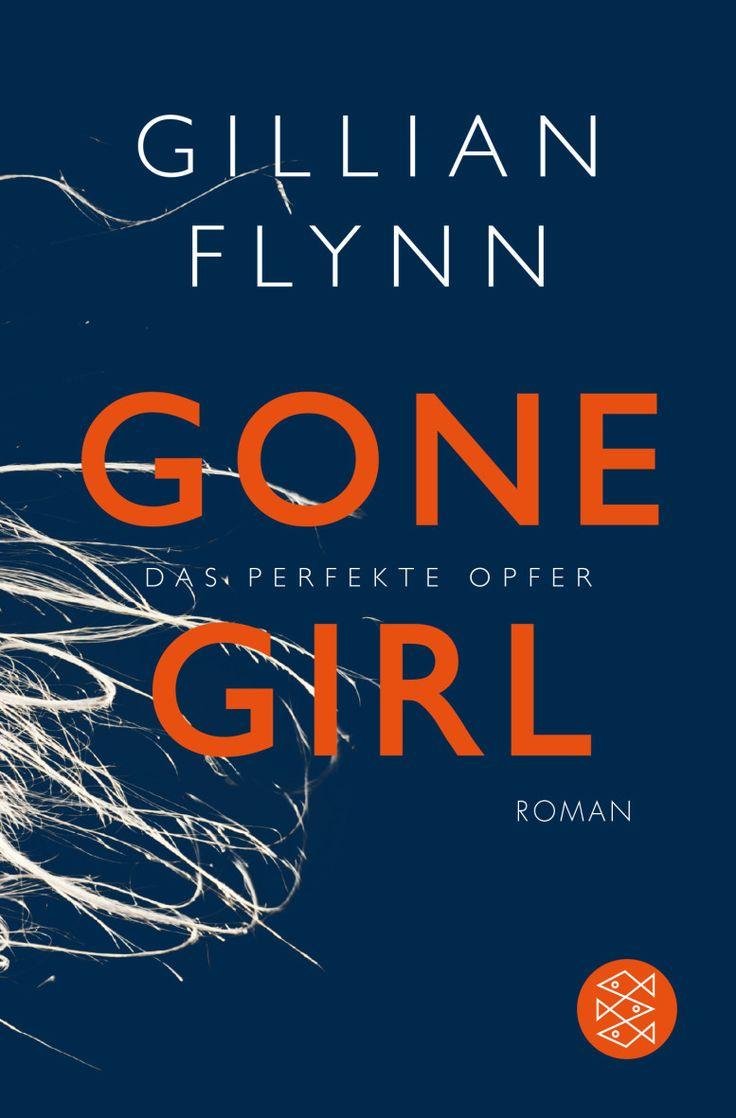 ›Gone Girl – Das perfekte Opfer‹ – Der Megaseller aus den USA – endlich auch auf Deutsch - Nun auch im Taschenbuch! Gone Girl - Das perfekte Opfer von Gillian Flynn