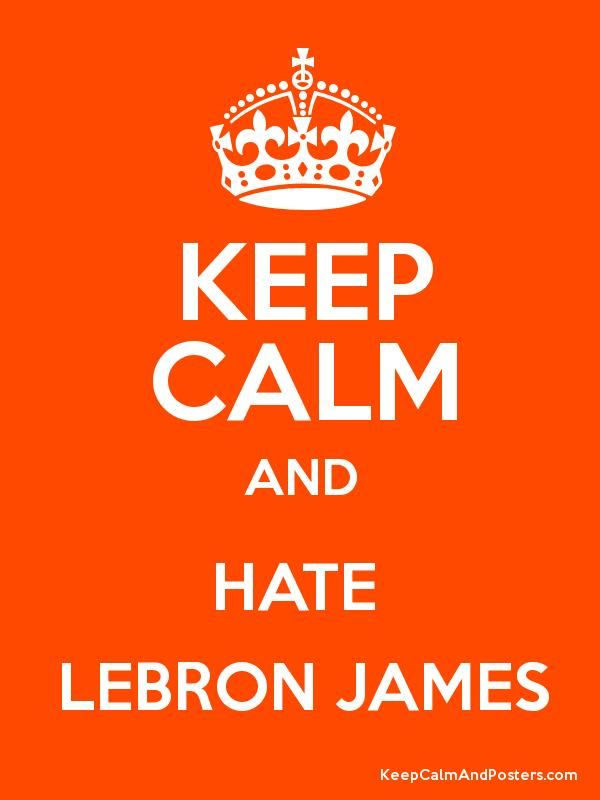 I hate Lebron James