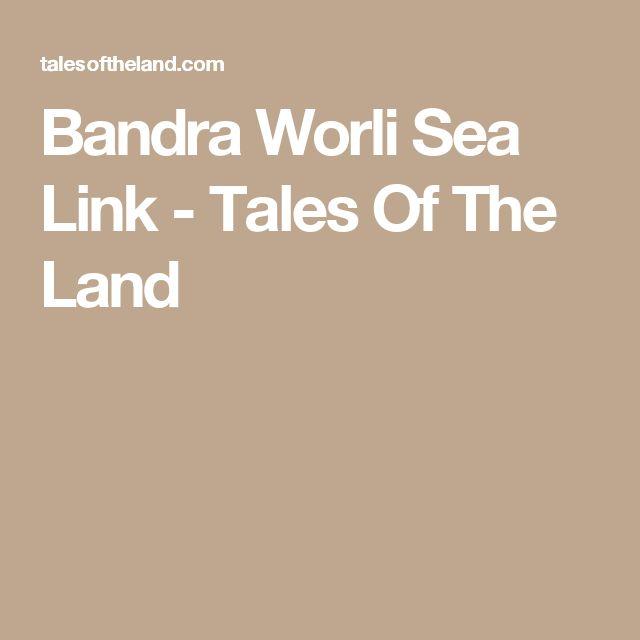 Bandra Worli Sea Link - Tales Of The Land