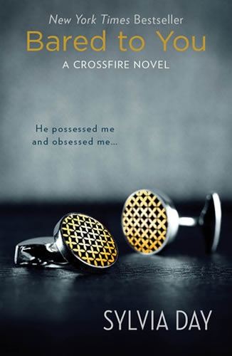 Bared To You (Crossfire #1) by Sylvia Day