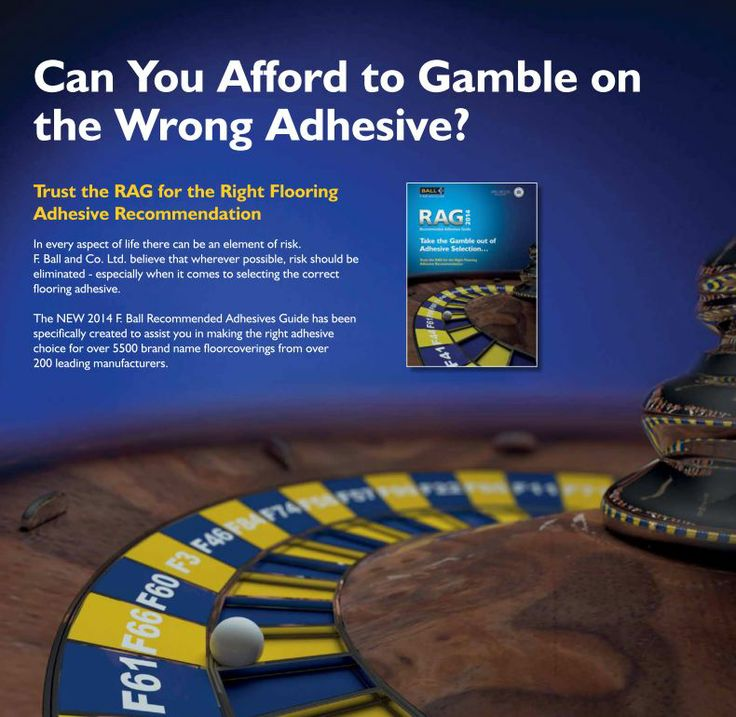 Can you afford to gamble on the wrong adhesive? RAG 2014