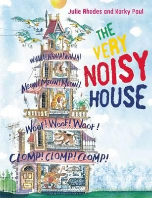 'The Very Noisy House' by Julie Rhodes & Korky Paul