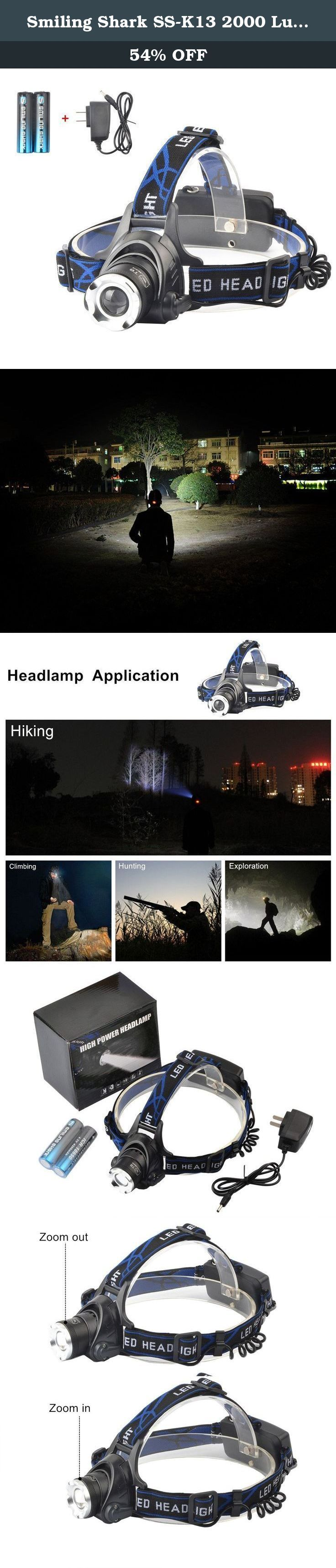 Smiling Shark SS-K13 2000 Lumens CREE XML T6 LED Headlamp, 3 Modes Adjustable Focus Zoomable Headlight Waterproof for Outdoor+2 X 18650 Rechargeable Batteries+Charger. Smiling Shark SS-K13 LED Headlamp: -100% Brand New CREE XML-T6 LED adjustable focus headlamp. -Lamp base: CREE, high power LED. With a lifespan of up to 100,000 hours or more, no need to consider replacing the cap for the whole life. -Waterproof switch and charge design.(Waterproof for rainy day not for in water,thanks for...