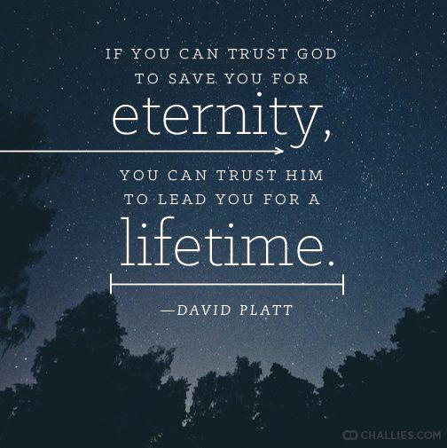 David Platt, quote, picture, image, trust, God, faith, eternity, lifetime