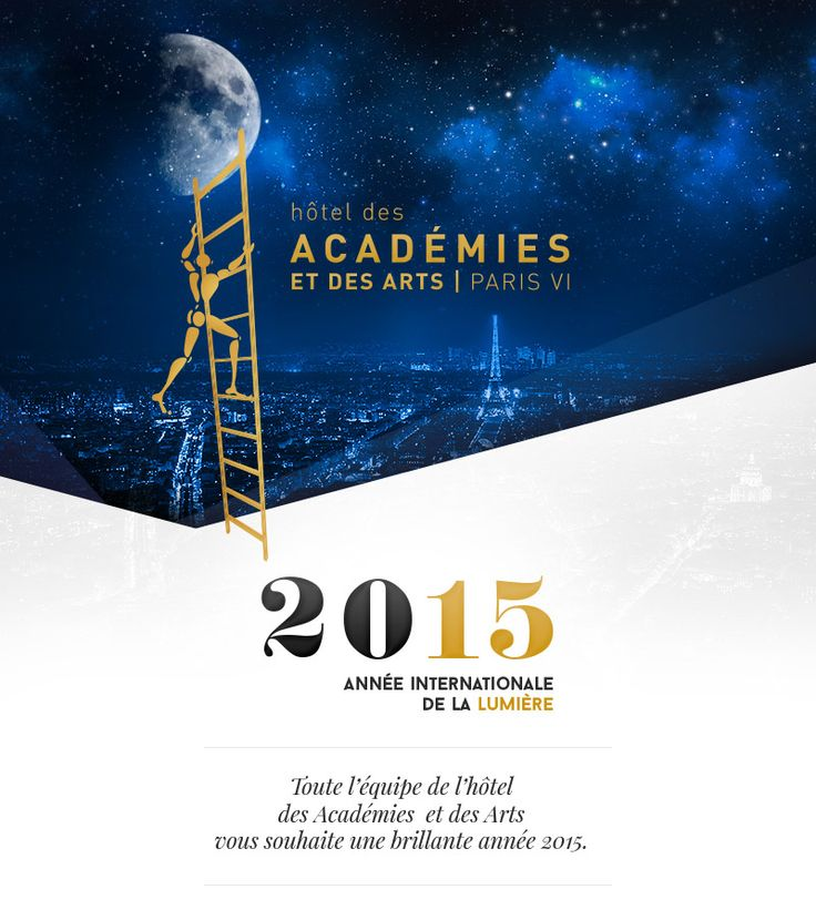 2015: The International Year of Light The whole team at the Hôtel des Académies et des Arts wishes you a wonderful 2015. http://ow.ly/GHgao