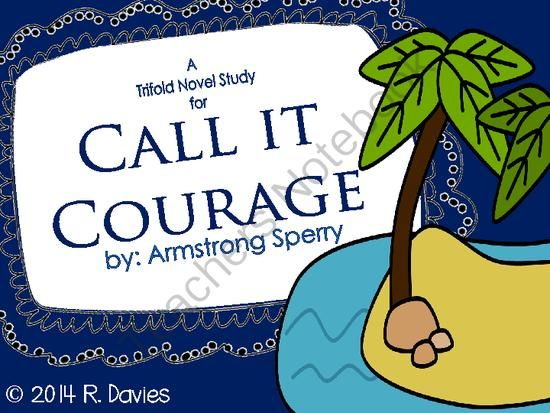 call it courage essay Call it courage - research paper by eemini94 - anti essays it's when you know you're licked before you begin, but you begin anyway and see it through no matter what.
