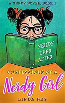 Linda Rey, Children's Author, Releases Nerdy Ever After: A Nerdy Novel, First Book Of Confessions Of A Nerdy Girl Series
