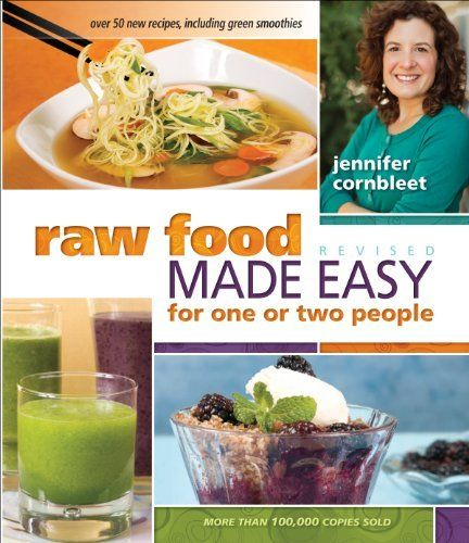 15 best raw food cookbooks images on pinterest healthy eating get raw food recipe books and dvds by raw chef and instructor jennifer cornbleet author of raw food made easy for 1 or 2 people forumfinder Images
