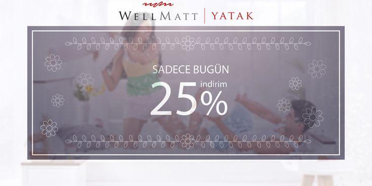 Mutlu Haftalar Wellmatt Yatak da sadece bugüne özel sepette %25 indirim  #wellmatt #yatak #özel #indirim #pazartesi