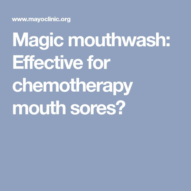 Magic mouthwash: Effective for chemotherapy mouth sores?
