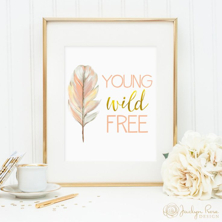 Young Wild Free, watercolor boho feather, printable wall art decor, faux gold foil, bedroom decor, girls art print, digital download JPG