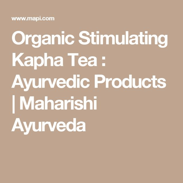 Organic Stimulating Kapha Tea : Ayurvedic Products | Maharishi Ayurveda