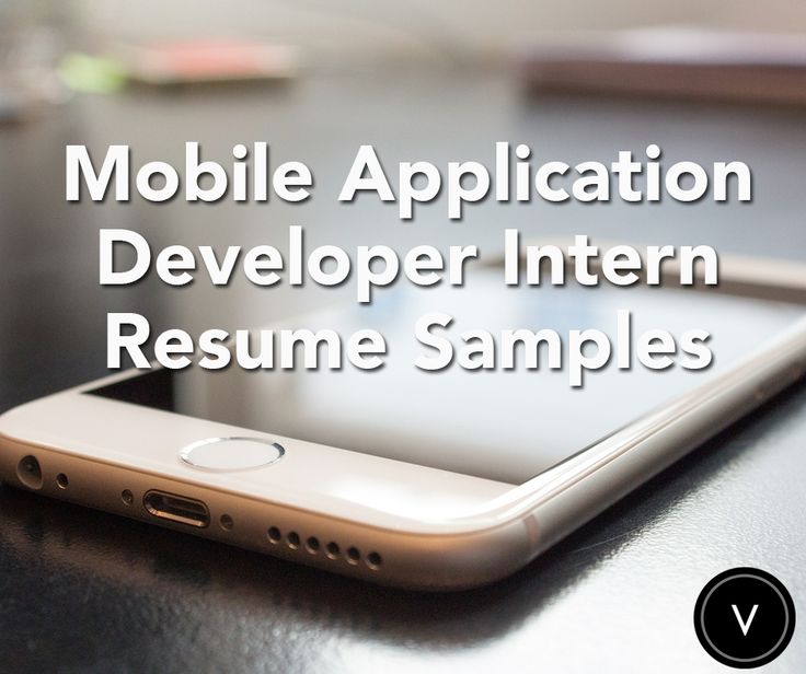 Looking to intern as a Mobile Application Developer Intern? Land your resume on the top of the pile with our resume samples! #Intern #resume #velvetjobs