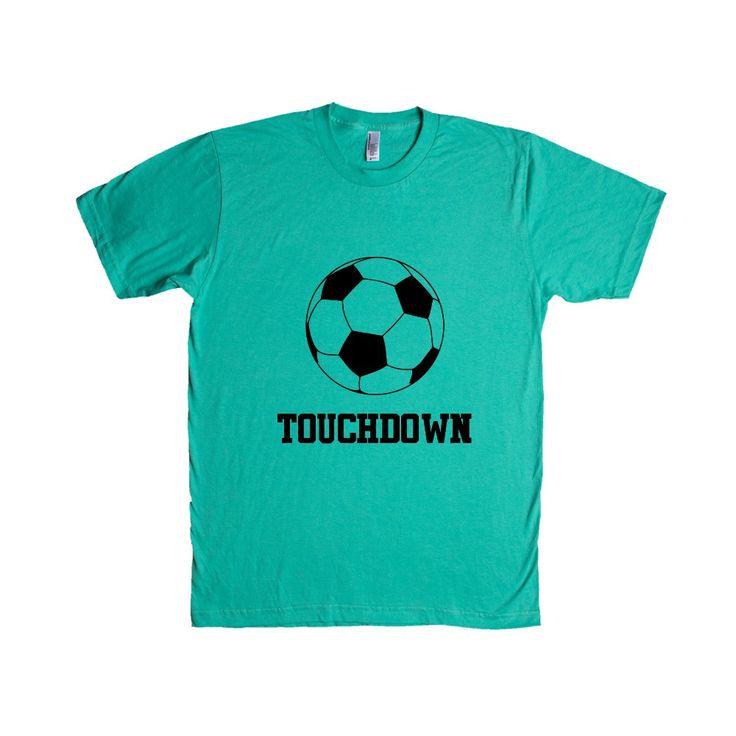Touchdown Fans Fanatics Joke Joking Sport Sporty Sports Soccer Football Basketball Baseball SGAL6 Unisex T Shirt