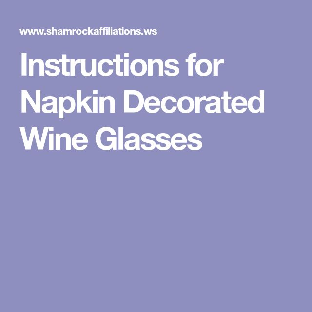 Instructions for Napkin Decorated Wine Glasses