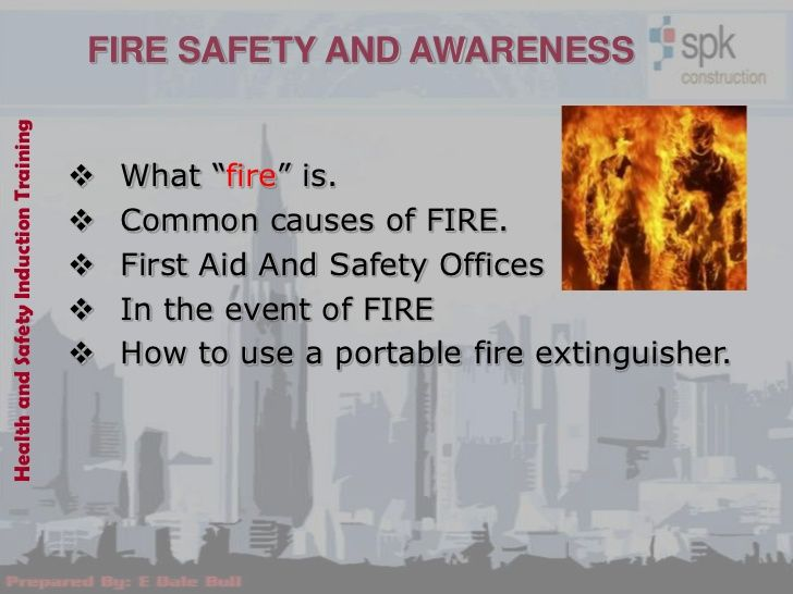 "FIRE SAFETY AND AWARENESSHealth and Safety Induction Training                                          What ""fire"" is.   ..."