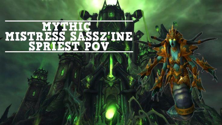 Saníty vs Mistress Sassz'ine Mythic Spriest PoV #worldofwarcraft #blizzard #Hearthstone #wow #Warcraft #BlizzardCS #gaming