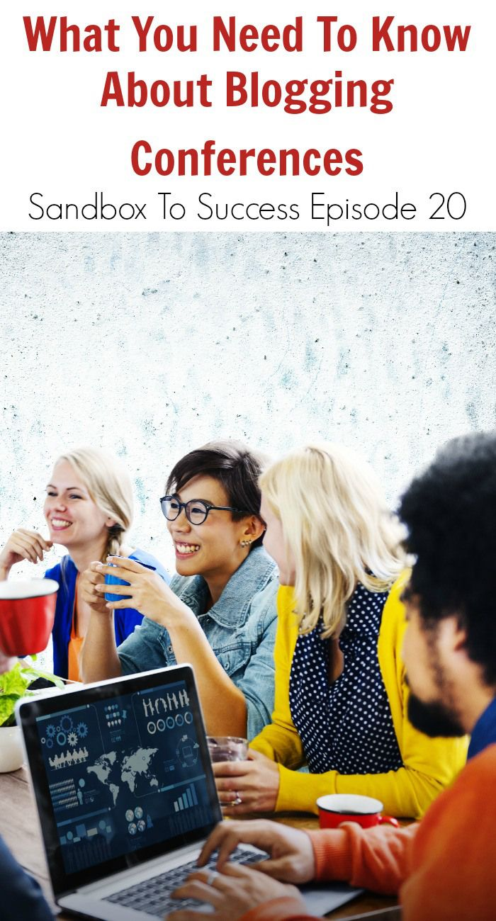 What You Need To Know About Blogging Conferences - Sandbox To Success Episode 20