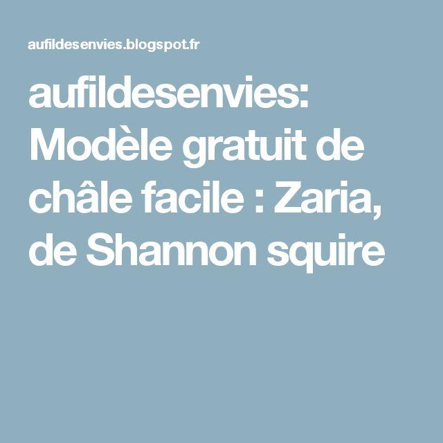 aufildesenvies: Modèle gratuit de châle facile : Zaria, de Shannon squire