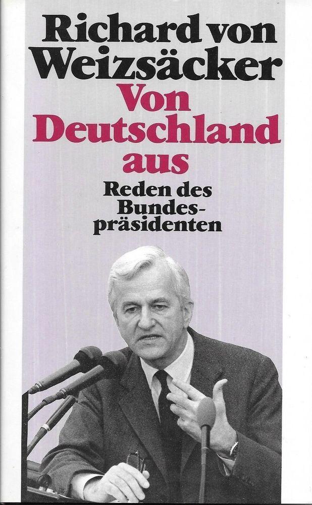 Richard von Weizsäcker: Von Deutschland aus - Reden des Bundespräsidenten
