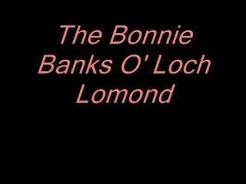 The Bonnie Banks O' Loch Lomond ... You Take the High Road and I'll Take the Low Road ...