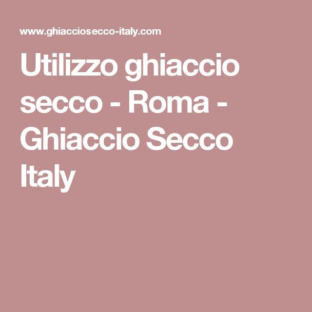 Utilizzo ghiaccio secco - Roma - Ghiaccio Secco Italy