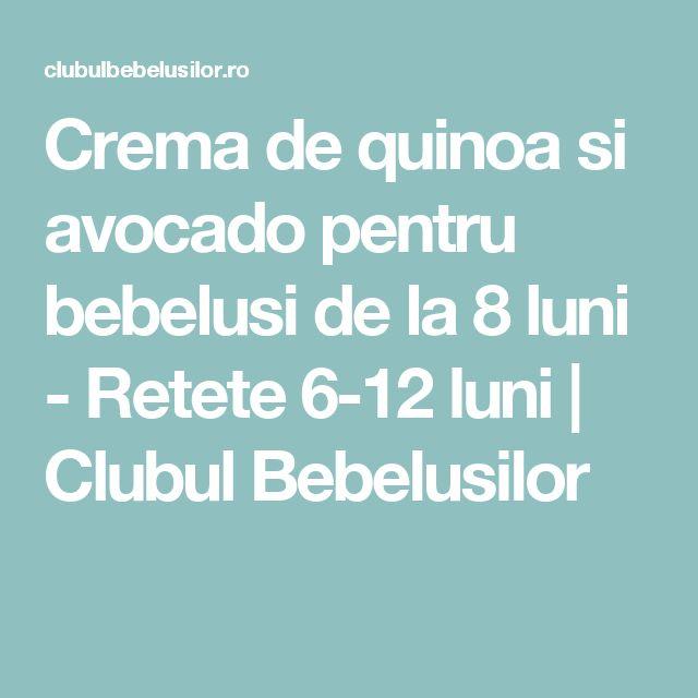 Crema de quinoa si avocado pentru bebelusi de la 8 luni - Retete 6-12 luni | Clubul Bebelusilor
