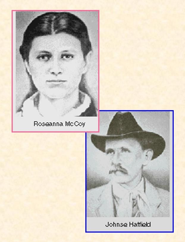 Johnse Hatfield and Roseanna McCoy--Hatfield and McCoy Fued