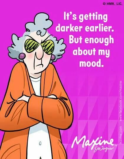 168 best maxine images on pinterest aunty acid funny lady and ha ha maxine it is getting darker earlier m4hsunfo