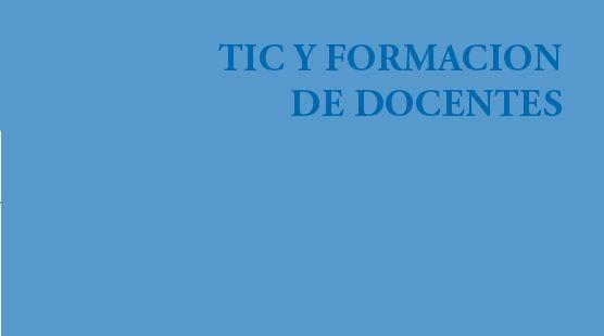 Artículo: Cuevas, F.; García, J. (2013). TIC y formación de docentes. Universidad de Costa Rica, PROSIC.
