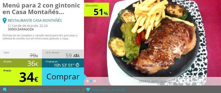 Eooooo... ¡es el último día! No te pierdas la oportunidad de comer como un rey a un precio irrepetible: Menú para 2 con entrante + plato principal, postre + bebida + 2 half gin tonic por solo 34€. ¡No te lo pierdas! http://oferplan.heraldo.es/plan-oferta/aragon/menu-para-2-con-gintonic-en-casa-montanes/367/live_look
