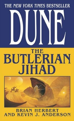 Dune: The Butlerian Jihad (Legends of Dune Series #1) The thinking machines battle against the last free humans.