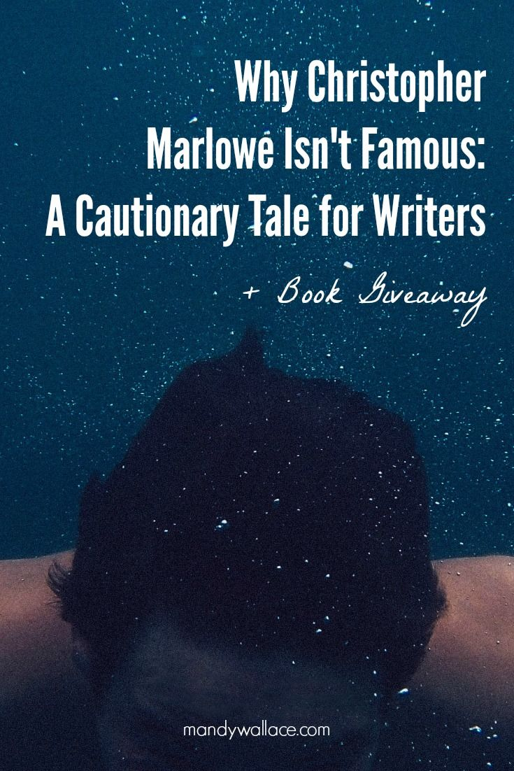 Why Christopher Marlowe Isn't Famous: A Cautionary Tale for Writers + Book Giveaway