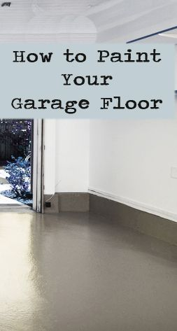 How to Paint Your Garage Floor... love how the color goes up the wall a little bit- For my mom.
