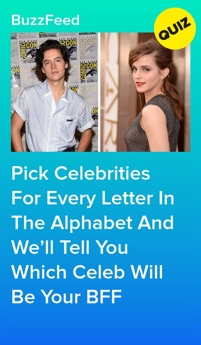 Pick Celebrities For Every Letter In The Alphabet And We Ll Give You A Celebrity Bff In 2020 Celebrity Quiz Celebrity Quizzes Celebrity Boyfriend Quiz