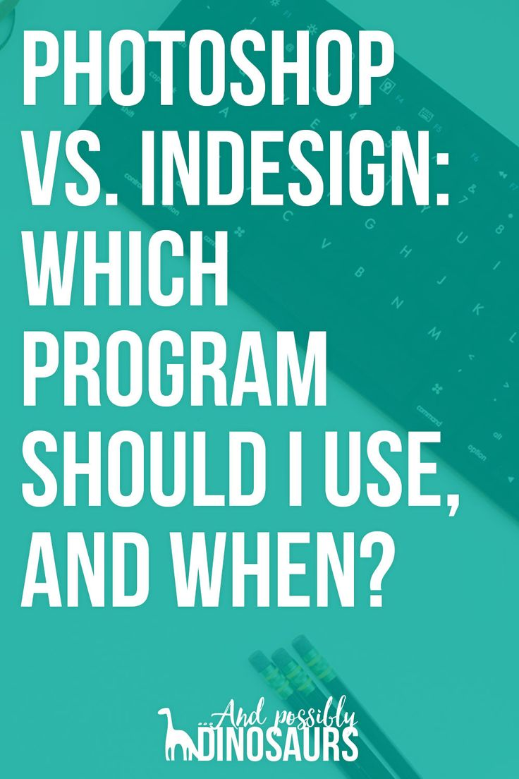 Photoshop and InDesign are both awesome programs. But sometimes it's hard to tell which one you should use in a given situation. Luckily, I've laid out some of the most common scenarios and explained which program you should use and why! http://www.andpossiblydinosaurs.com/photoshop-vs-indesign/
