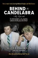 Behind the candelabra : my life with Liberace / Scott Thorson