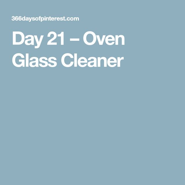 Day 21 – Oven Glass Cleaner