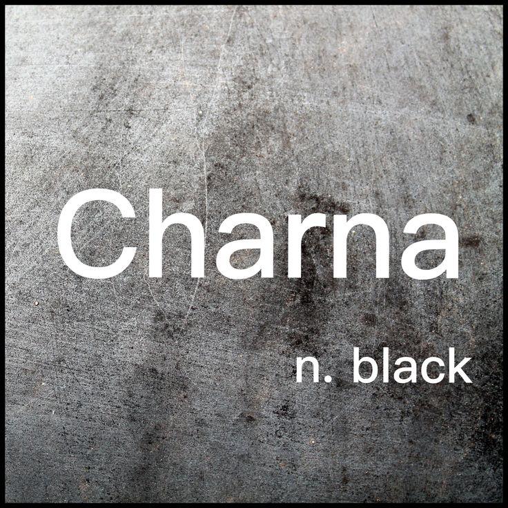 Girls Name: Charna; Name Meaning: black; Name Origin: Slavic