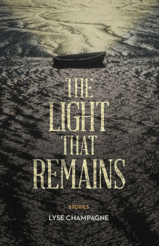 The Light That Remains, by Lyse Champagne (Enfield & Wizenty) http://www.greatplains.mb.ca/buy-books/light-that-remains/